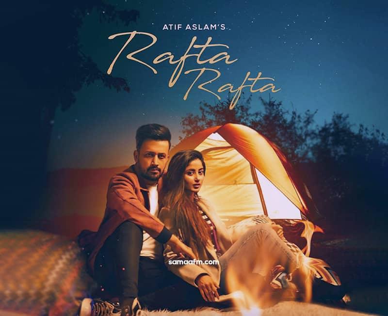 Sajal Aly Atif Aslam's 'Rafta Rafta' teaser is out now